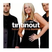 Tin Tin Out What I Am (feat. Emma Bunton) [Radio Edit]