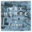 Max Herre/Sophie Hunger Fremde (feat.Sophie Hunger) [Single Version]