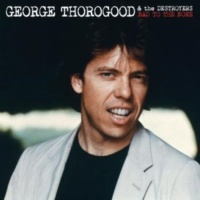 George Thorogood And The Destroyers Nobody But Me (2007 - Remaster)