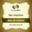 The Martins More Like A Whisper (Studio Track)