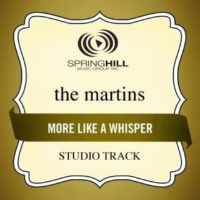 The Martins More Like A Whisper (Studio Track w/o Background Vocals)