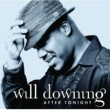 Will Downing WILL DOWNING/AFTER T