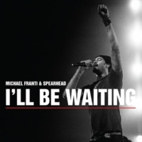 Michael Franti & Spearhead I'll Be Waiting (Radio Edit)