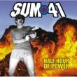 Sum 41 SUM 41/HALF HOUR OF