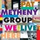 Pat Metheny Group ウィ・リヴ・ヒア