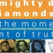 The Mighty Diamonds The Moment Of Truth