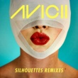 Avicii Silhouettes [Remixes]