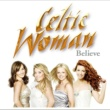 Celtic Woman/Performance Artist You Raise Me Up
