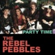 The Rebel Pebbles Party Time