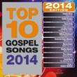 ヴァリアス・アーティスト Top 10 Gospel Songs 2014