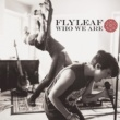 Flyleaf Who We Are