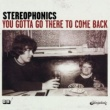 Stereophonics You Gotta Go There To Come Back