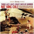 Nat King Cole Those Lazy Hazy Crazy Days Of Summer