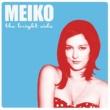 Meiko ザ・ブライト・サイド [Japan Version]