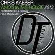 Chris Kaeser Who's In The House 2013