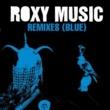 Roxy Music Remixes (Blue)