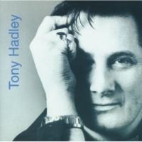トニー・ハドリー Maybe You And I