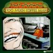 ボブ・ドロー Too Much Coffee Man