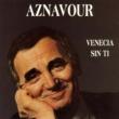 Charles Aznavour Venecia Sin Ti