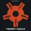 Terry Hoax Life In Times Of...