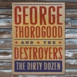 George Thorogood And The Destroyers Six Days On The Road