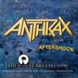 Anthrax Aftershock - The Island Years 1985 - 1990