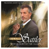 Oswald Sattler Tief im Herz ein Dornbusch brennt