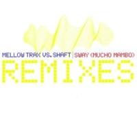 Mellow Trax/Shaft Sway (Mucho Mambo) [Dj Mellow-D vs. Pulsedriver Remix]