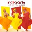 India.Arie Just Do You [Remixes]