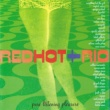Various Artists V.A./RED HOT & RIO