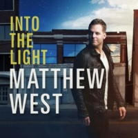 Matthew West Into the Light