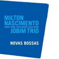 Milton Nascimento/Jobim Trio Cais