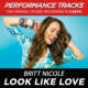 Britt Nicole Look Like Love (Performance Tracks) - EP