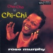 Rose Murphy ノット・チャ・チャ、バット・チ・チ