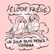 Elodie Frégé Un jour, mon prince viendra