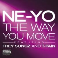 Ne-Yo/Trey Songz/T-Pain The Way You Move (feat.Trey Songz/T-Pain) [Explicit Version]
