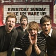 Everyday Sunday Let's Go Back (Wake Up! Wake Up! Album Version)