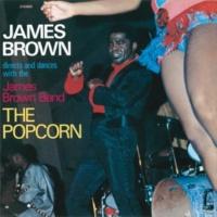 ジェームス・ブラウン/ザ・ジェームス・ブラウン・バンド The Popcorn