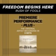 Rush Of Fools Premiere Performance Plus: Freedom Begins Here