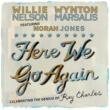 Willie Nelson & Wynton Marsalis Featuring Norah Jones Here We Go Again: Celebrating The Genius Of Ray Charles