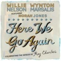 Willie Nelson & Wynton Marsalis Featuring Norah Jones Here We Go Again (feat. Norah Jones) [Rhythm & Blues 12/8 Shuffle]