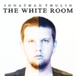 Jonathan Thulin The White Room [Deluxe Edition]