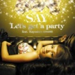 SAY Let's get a party feat. Kayzabro(DS455)