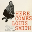ルイ・スミス Here Comes Louis Smith [Remastered]