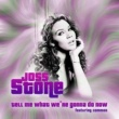 Joss Stone featuring Common Tell Me What We're Gonna Do Now (feat. Common)