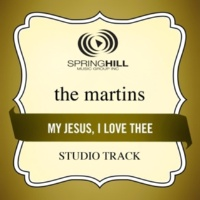 The Martins My Jesus I Love Thee (Performance Track Without Background Vocals)
