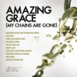 Various Artists Amazing Grace (My Chains Are Gone)