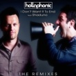 Hollaphonic Feat. Shaduno I Don't Want It To End The Remixes (Feat. Shaduno)