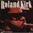 Roland Kirk Pre-Rahsaan [2-fer]