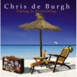 Chris De Burgh Timing Is Everything [w/wide comm CD]